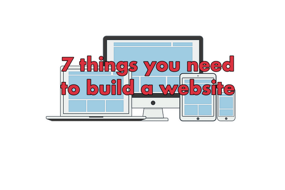 7 things you need to build a website